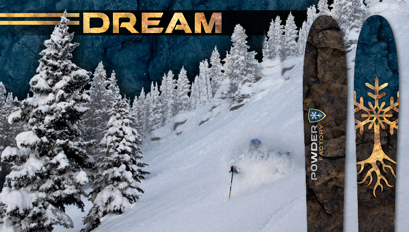 Dream - Powder Factory Skis